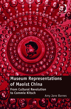 Museum Representations of Maoist China 97814724165